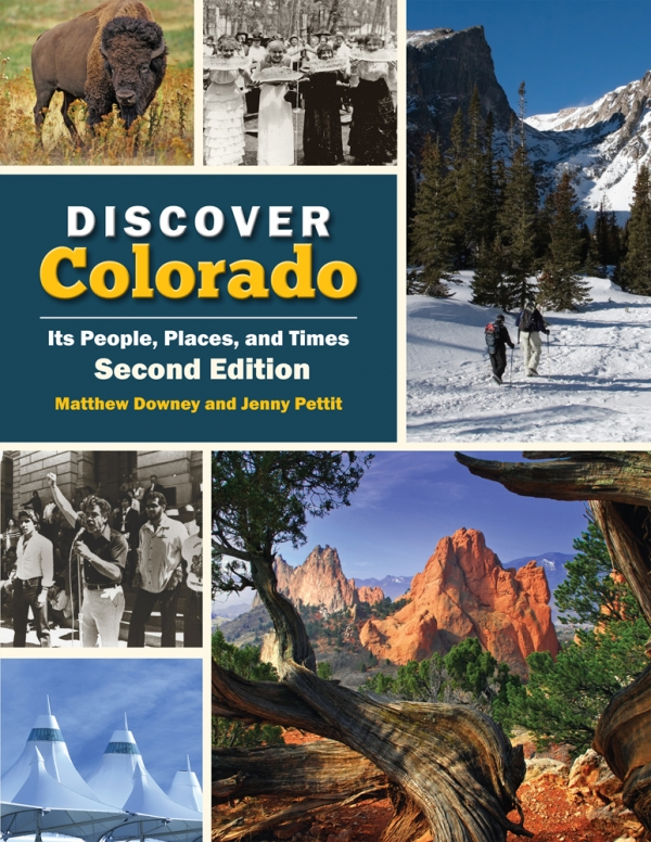 Discover Colorado: Its People, Places, and Times, Second Edition